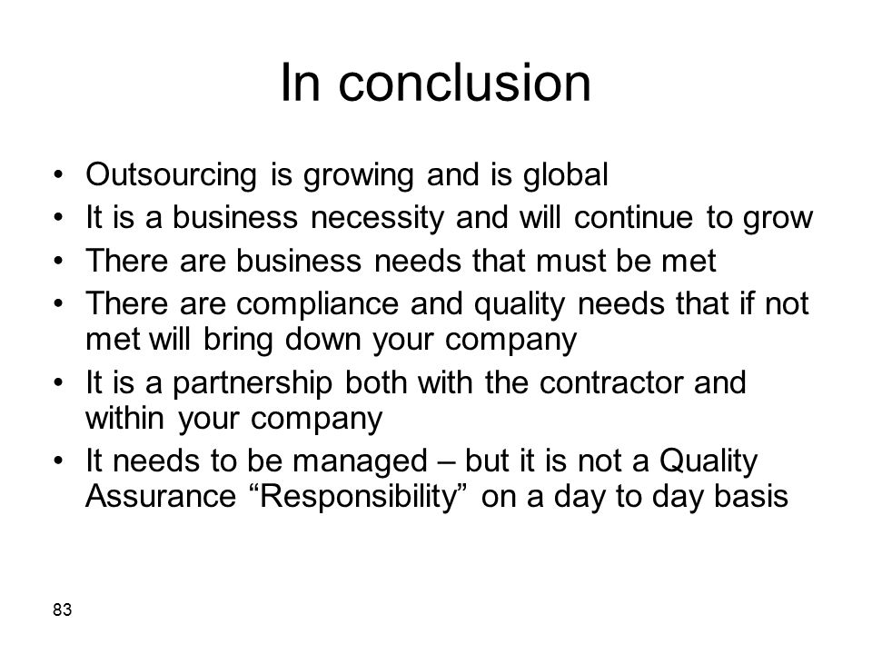 In conclusion Outsourcing is growing and is global