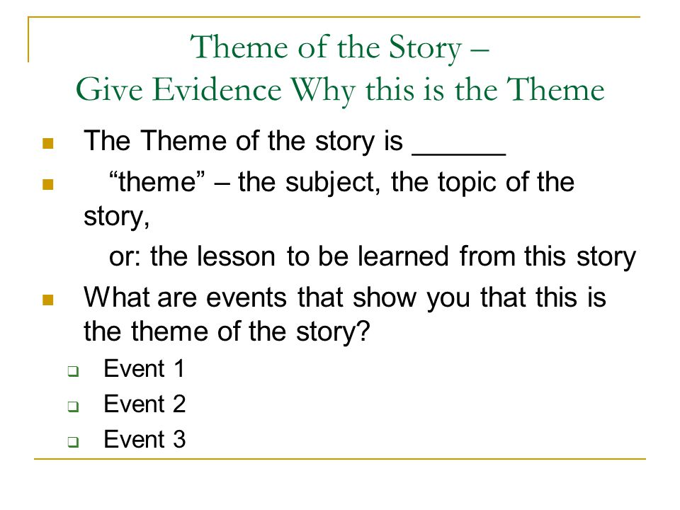 Theme of the Story – Give Evidence Why this is the Theme