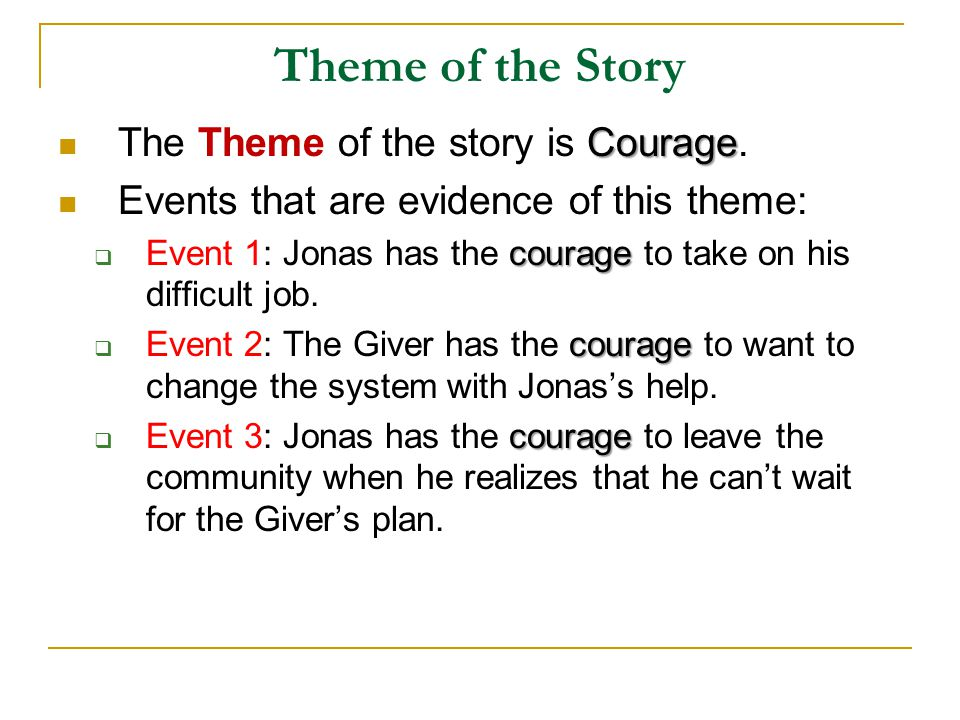 Theme of the Story The Theme of the story is Courage.