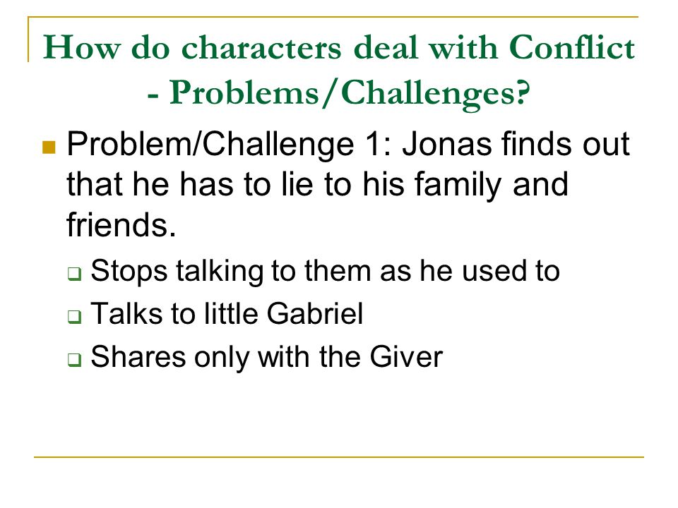 How do characters deal with Conflict - Problems/Challenges