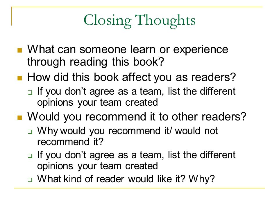 Closing Thoughts What can someone learn or experience through reading this book How did this book affect you as readers