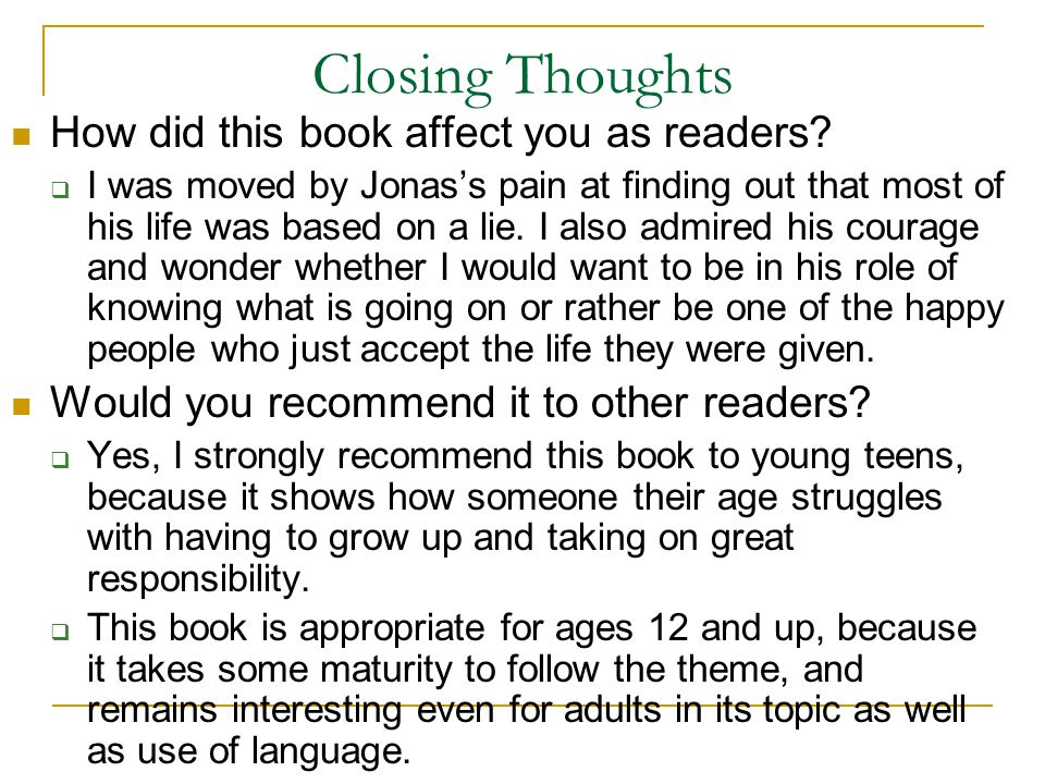 Closing Thoughts How did this book affect you as readers