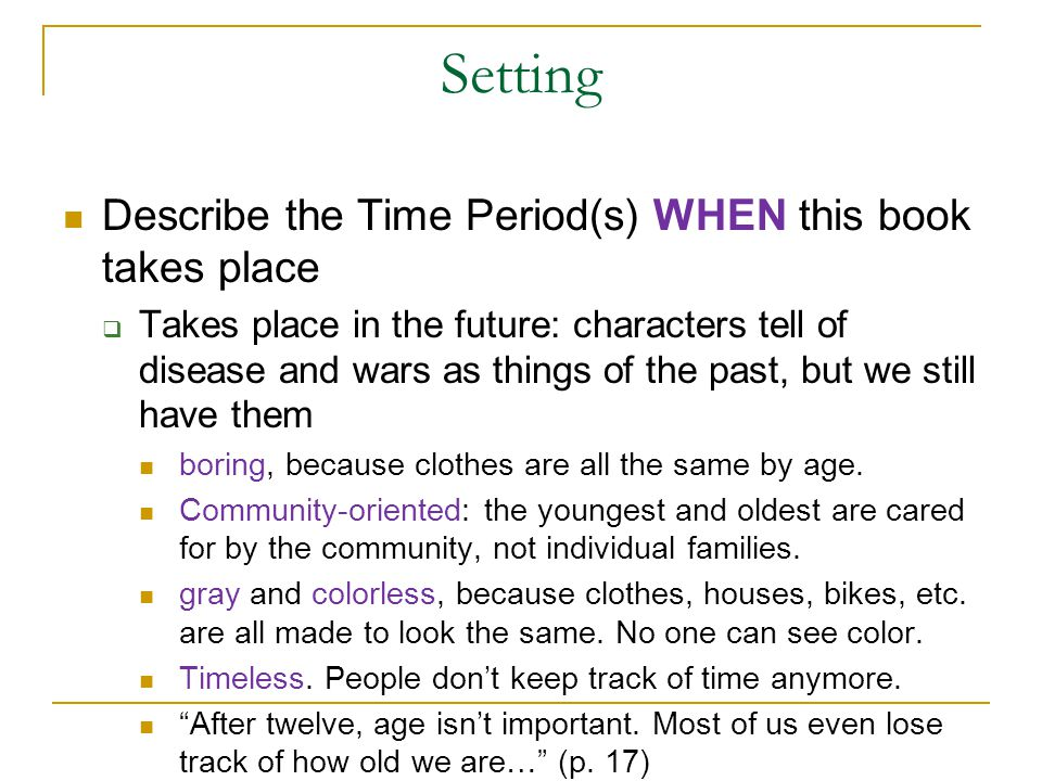 Setting Describe the Time Period(s) WHEN this book takes place