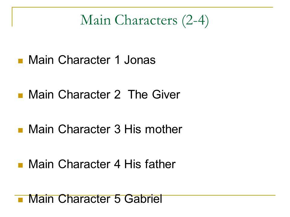 Main Characters (2-4) Main Character 1 Jonas