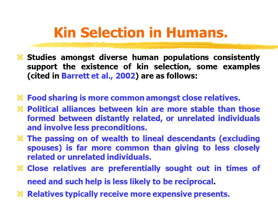 Kin Selection in Humans.