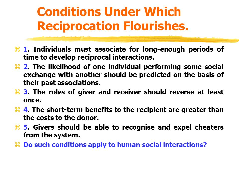 Conditions Under Which Reciprocation Flourishes.