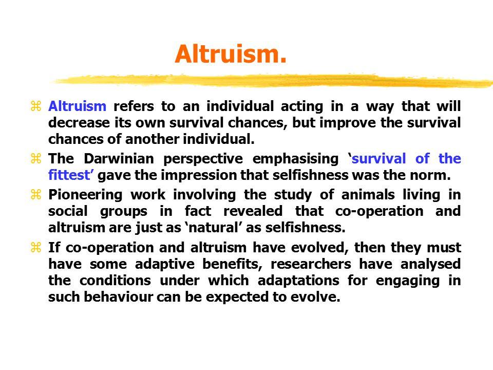 Altruism.