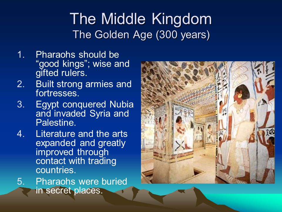The Middle Kingdom The Golden Age (300 years)