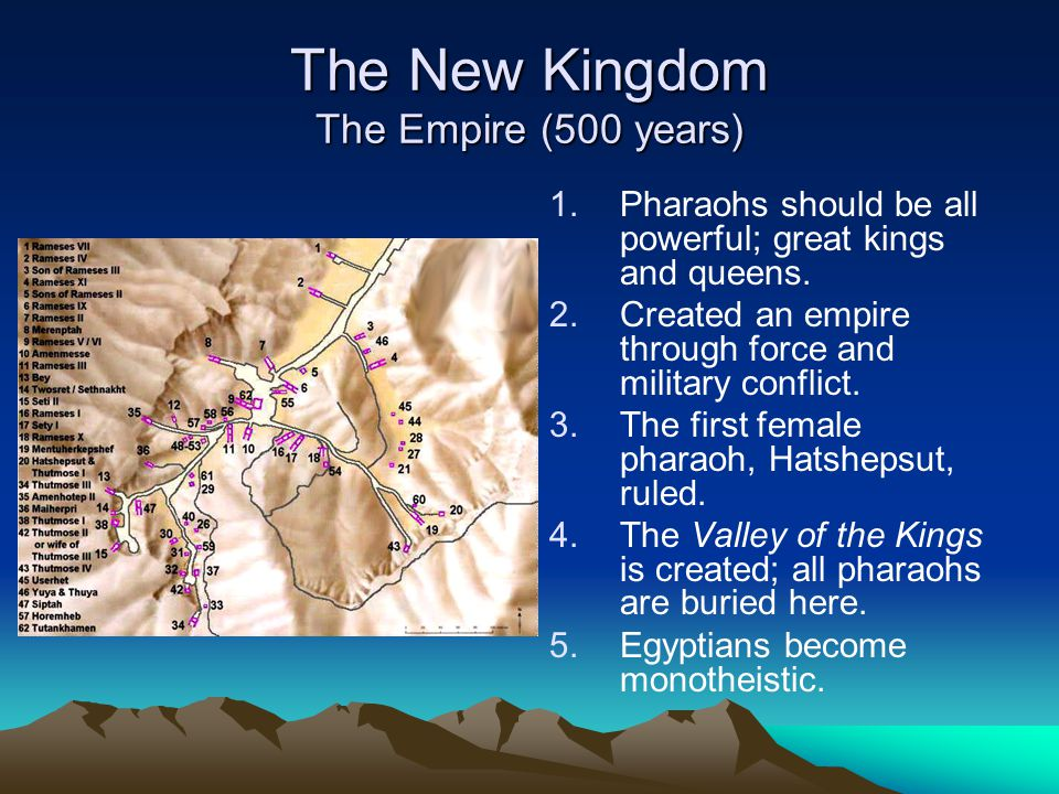 The New Kingdom The Empire (500 years)
