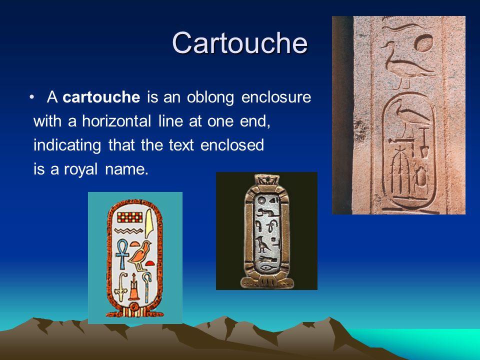 Cartouche A cartouche is an oblong enclosure
