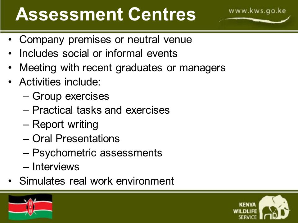 Assessment Centres Company premises or neutral venue