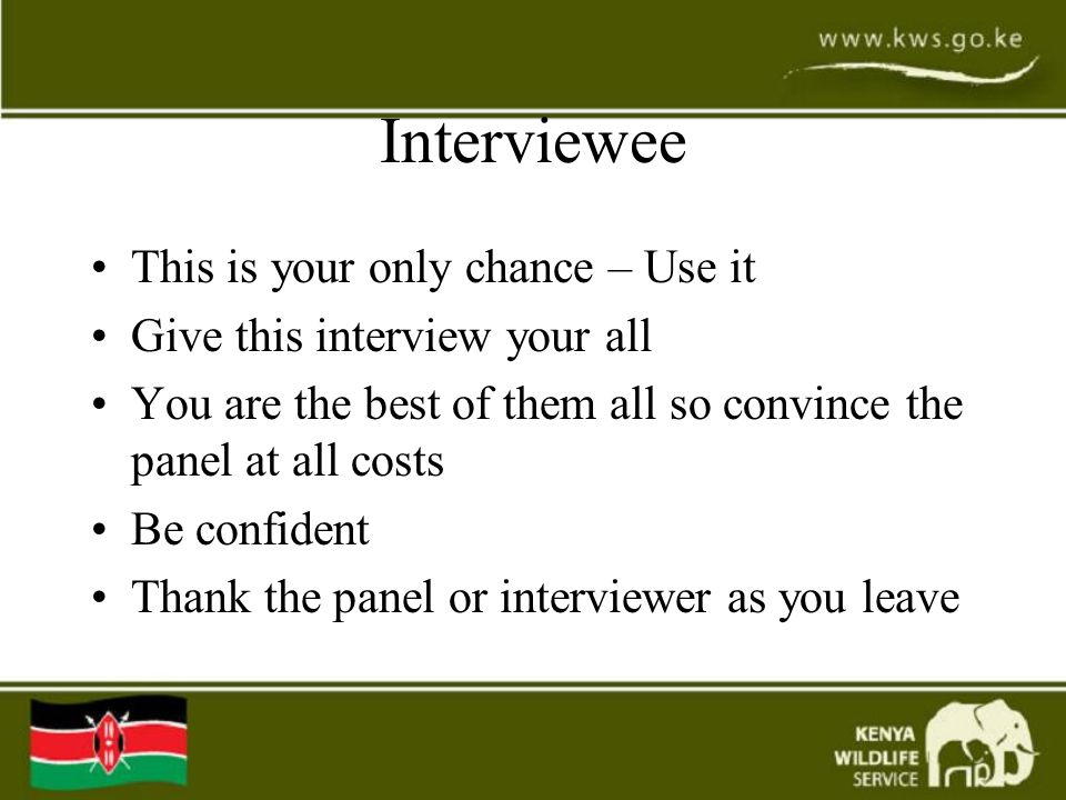 Interviewee This is your only chance – Use it