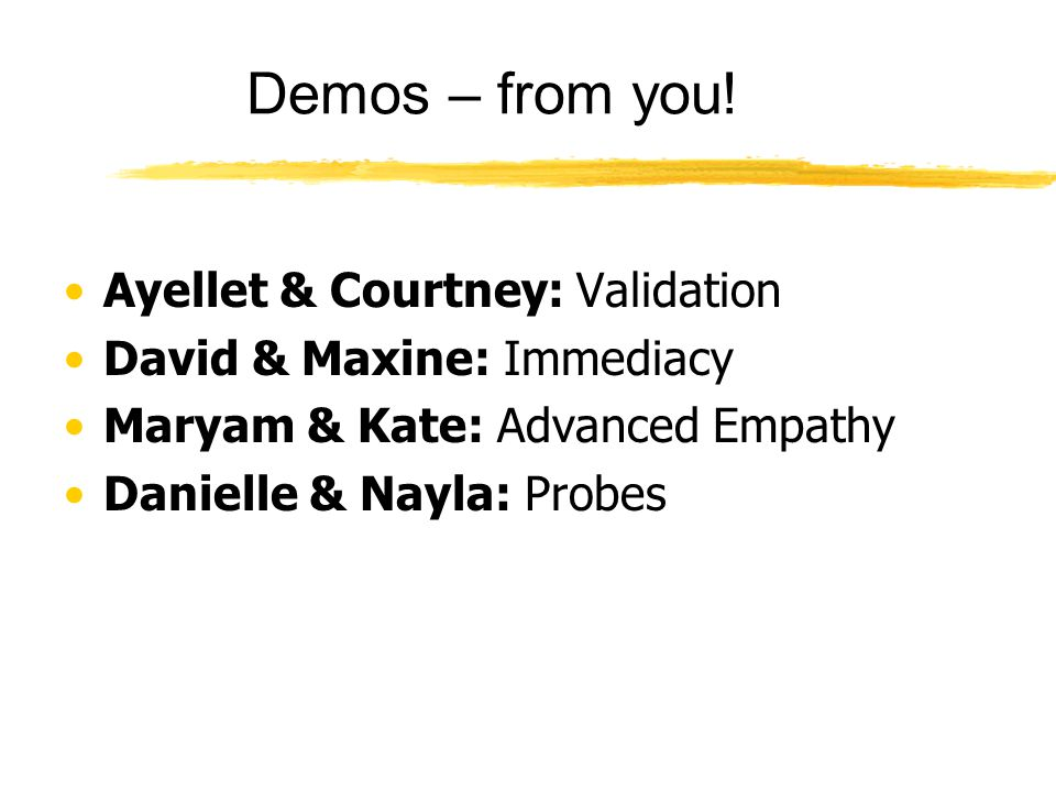 Demos – from you! Ayellet & Courtney: Validation