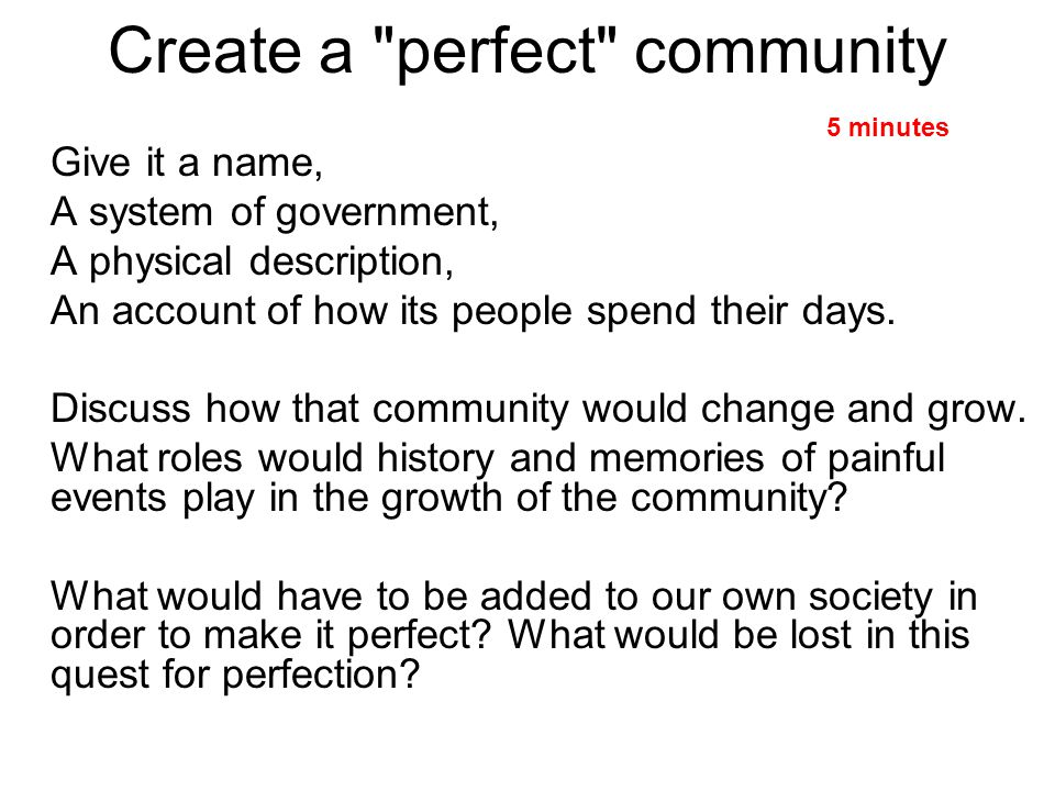 Create a perfect community