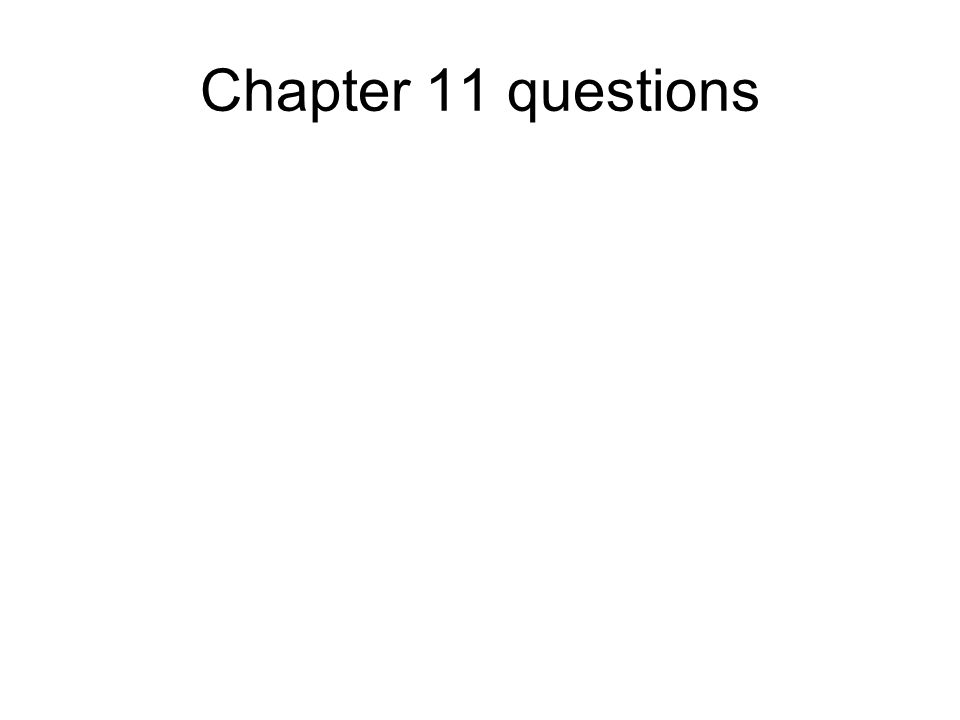 Chapter 11 questions
