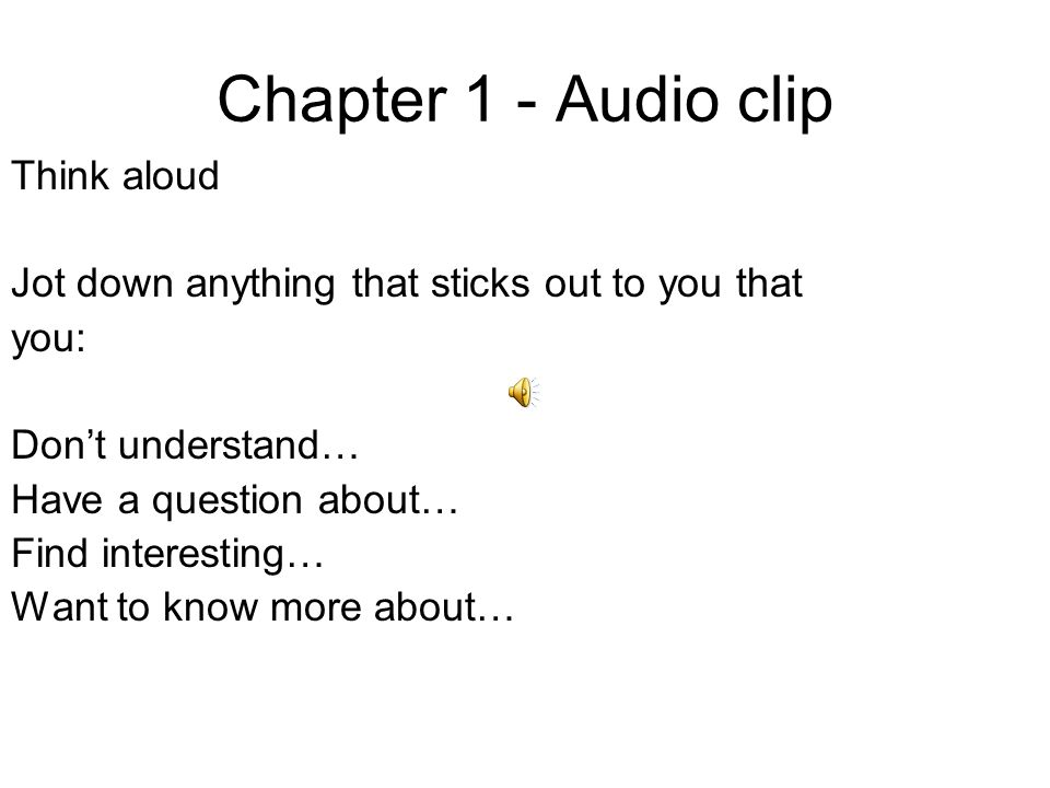 Chapter 1 - Audio clip Think aloud