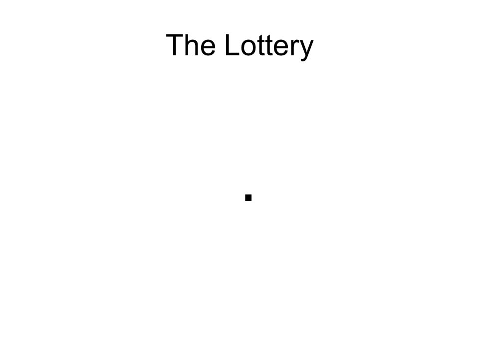 The Lottery .