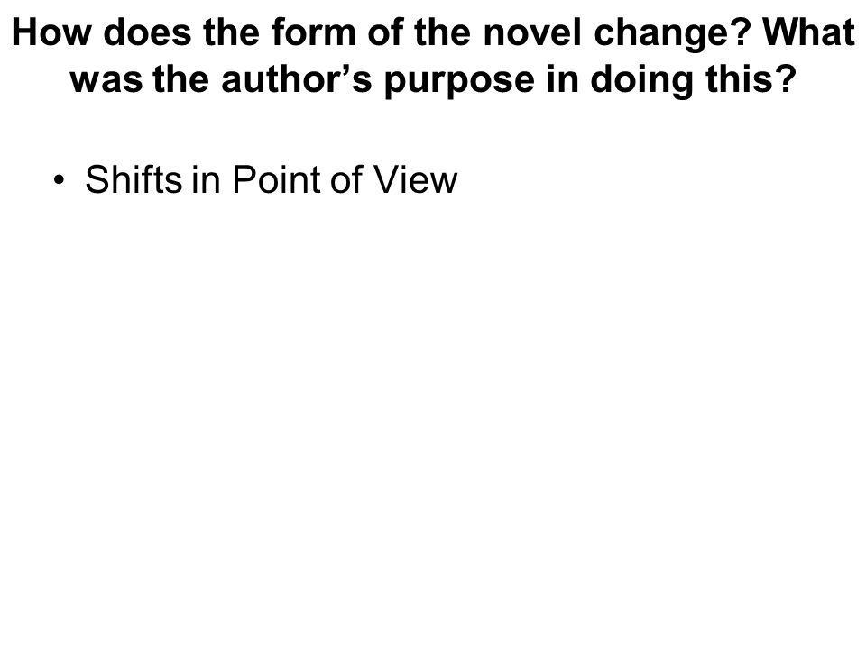 How does the form of the novel change