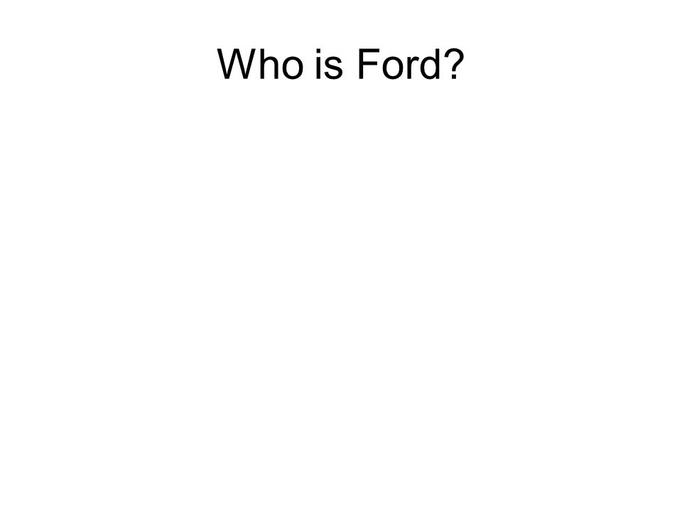 Who is Ford