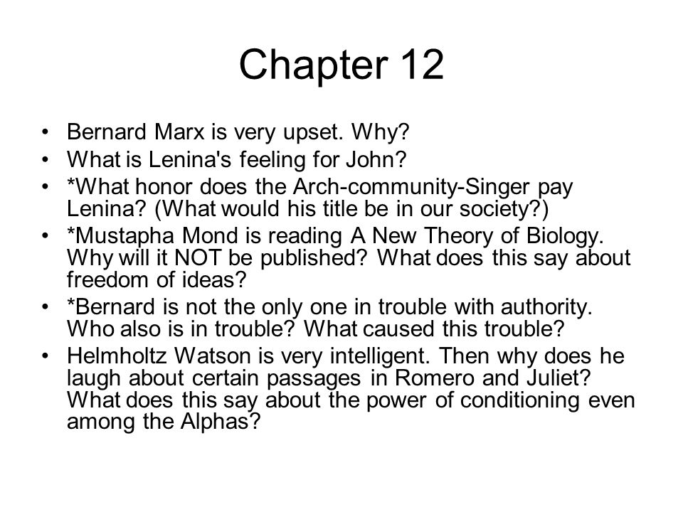 Chapter 12 Bernard Marx is very upset. Why