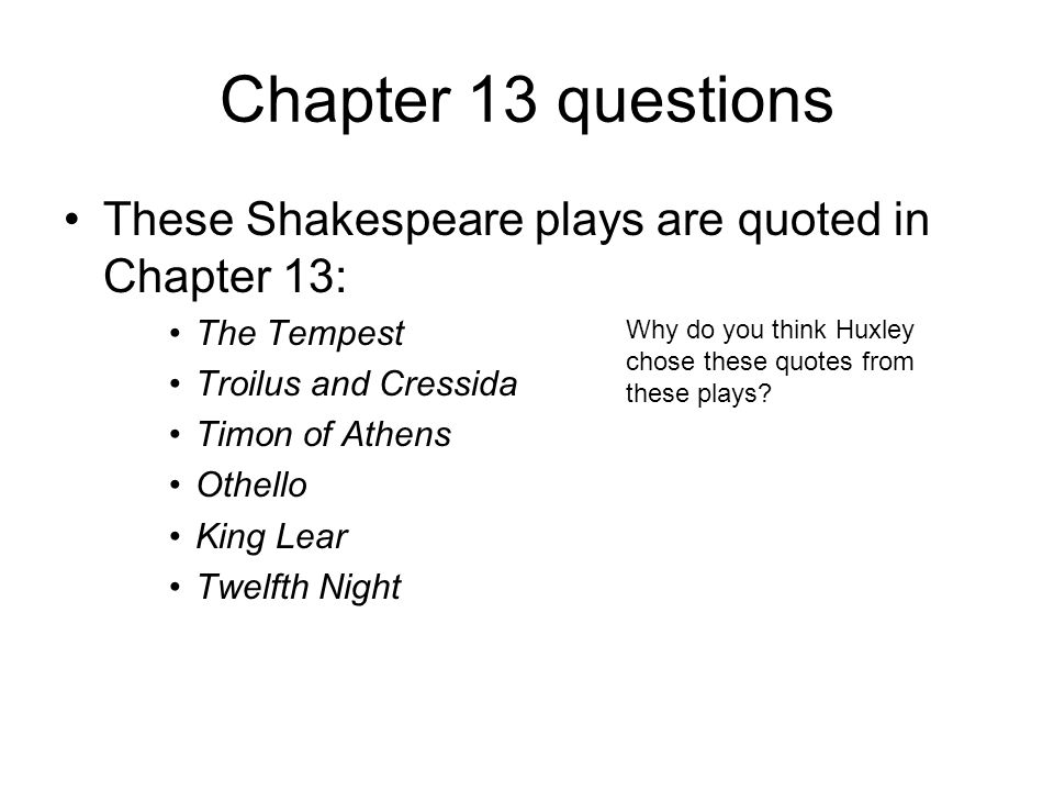 Chapter 13 questions These Shakespeare plays are quoted in Chapter 13: