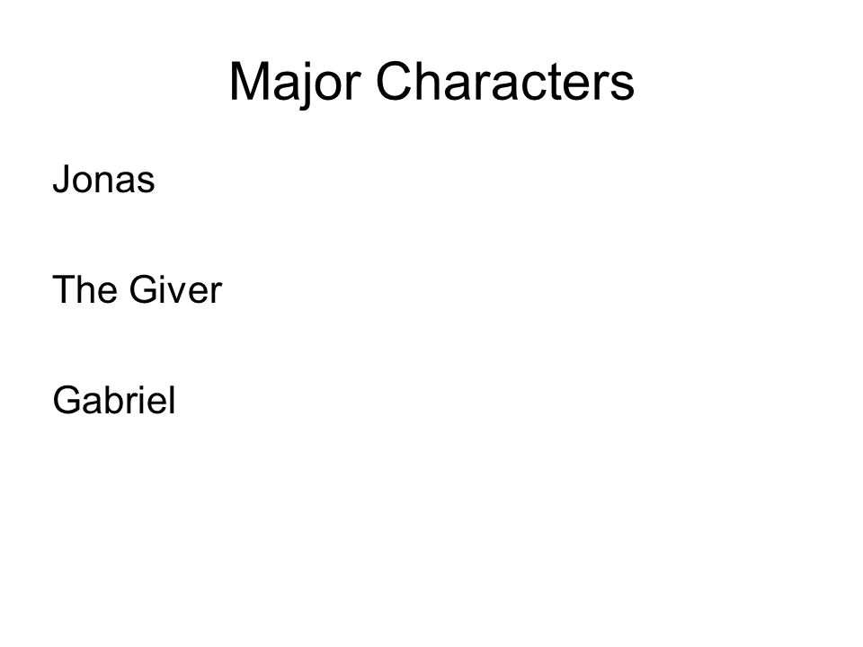 Major Characters Jonas The Giver Gabriel