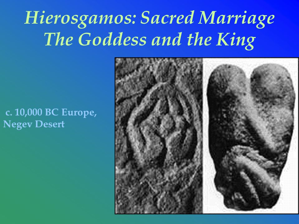 Hierosgamos: Sacred Marriage The Goddess and the King