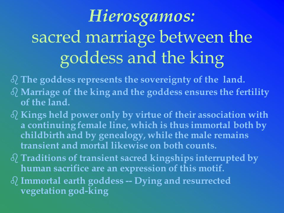 Hierosgamos: sacred marriage between the goddess and the king