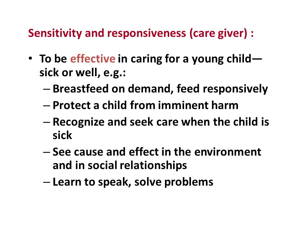 Sensitivity and responsiveness (care giver) :