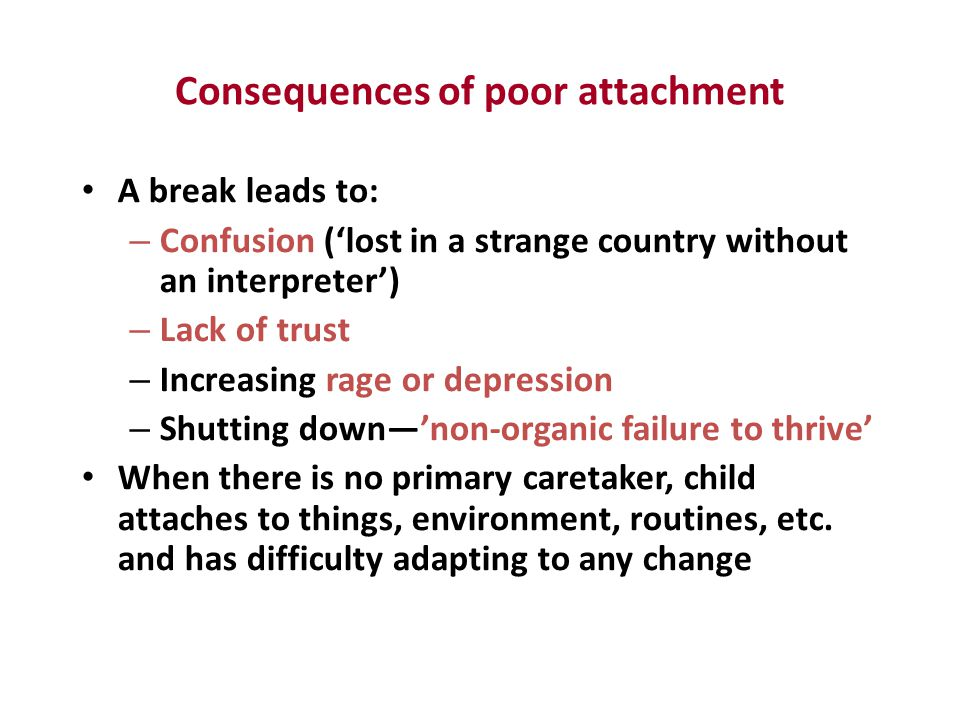 Consequences of poor attachment