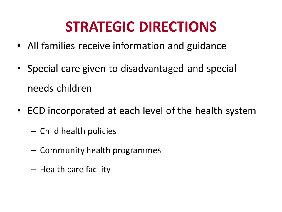 STRATEGIC DIRECTIONS All families receive information and guidance