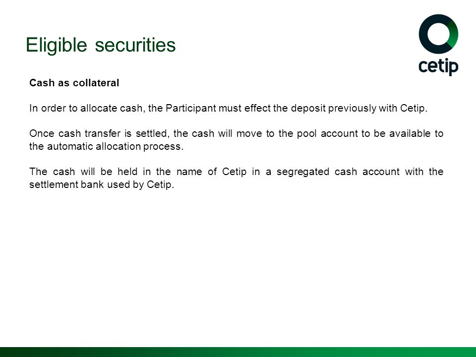 Eligible securities Cash as collateral