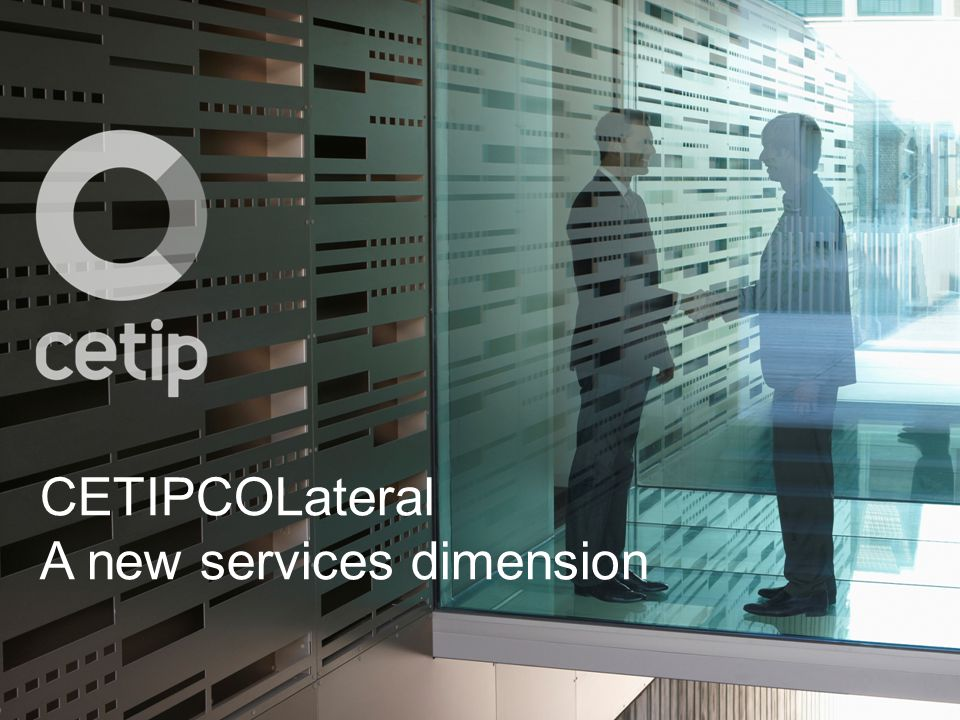 CETIPCOLateral A new services dimension