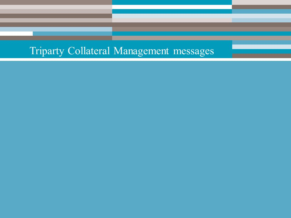 Triparty Collateral Management messages