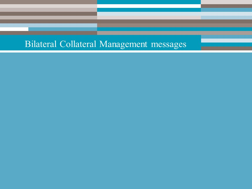 Bilateral Collateral Management messages