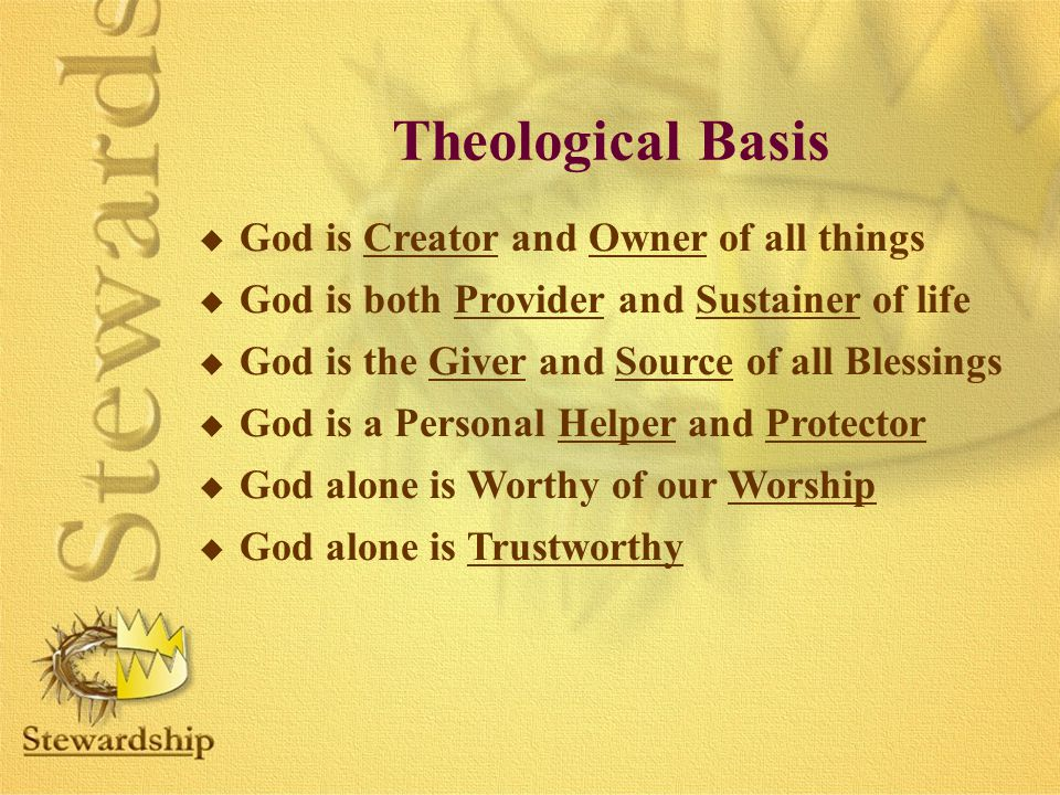Theological Basis God is Creator and Owner of all things
