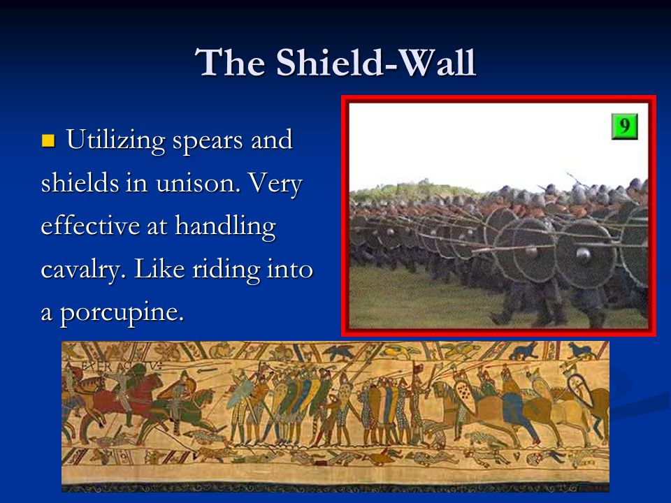 The Shield-Wall Utilizing spears and shields in unison. Very