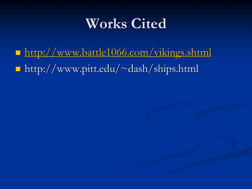 Works Cited http://www.battle1066.com/vikings.shtml