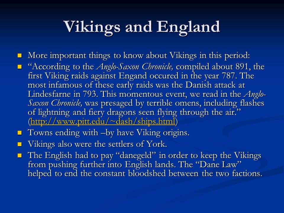Vikings and England More important things to know about Vikings in this period: