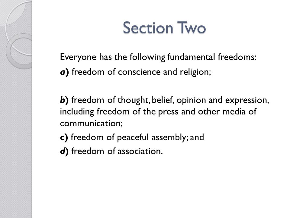 Section Two Everyone has the following fundamental freedoms: