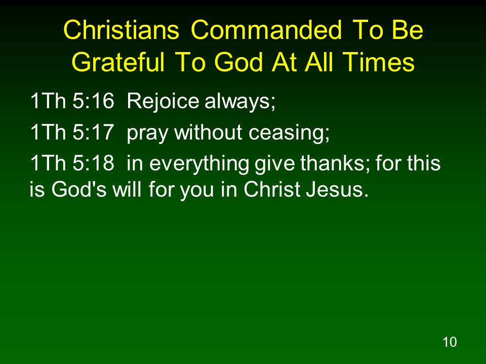 Christians Commanded To Be Grateful To God At All Times