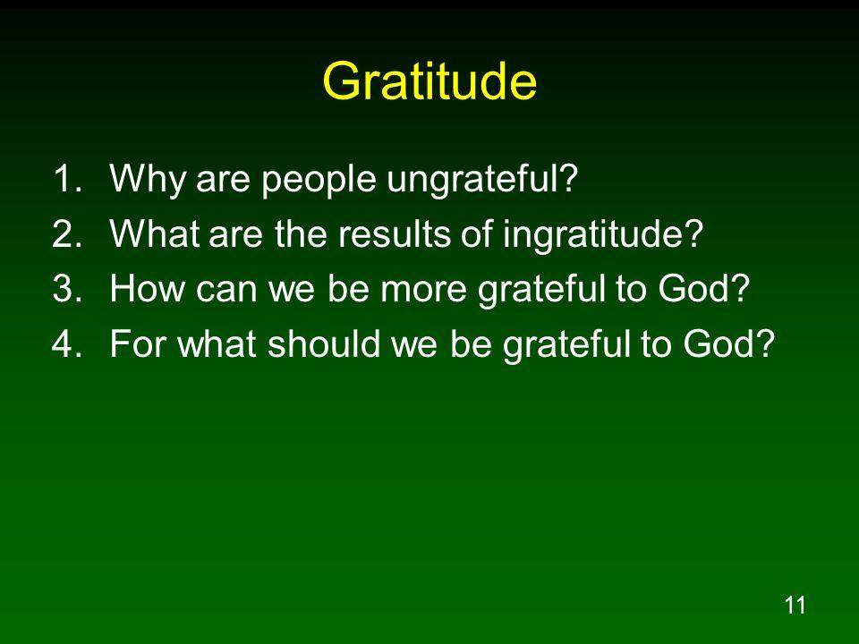 Gratitude Why are people ungrateful