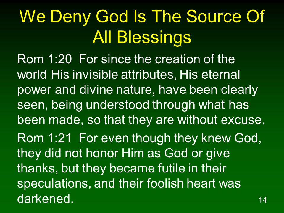 We Deny God Is The Source Of All Blessings