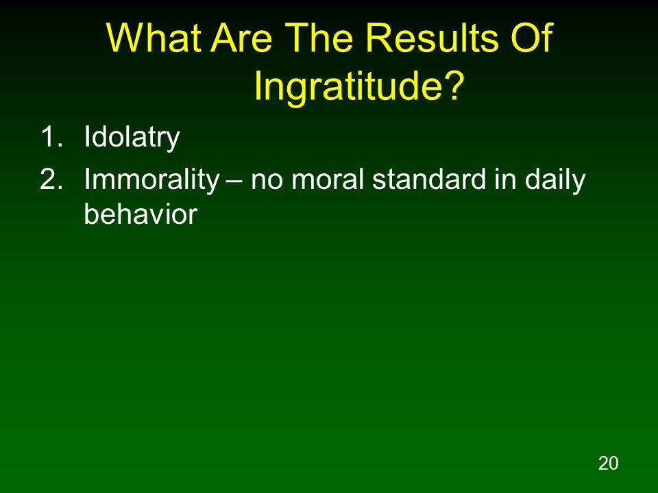 What Are The Results Of Ingratitude