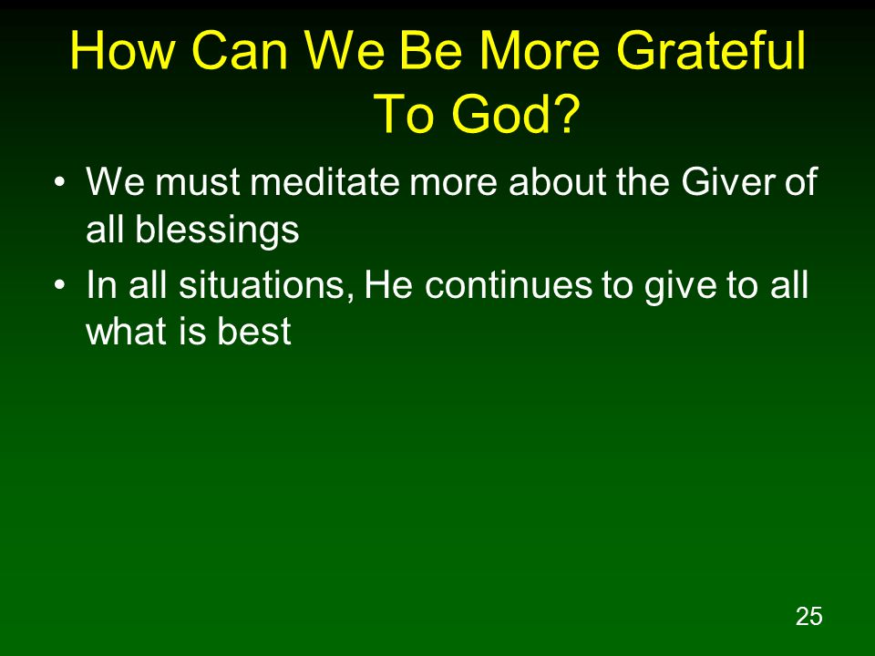 How Can We Be More Grateful To God