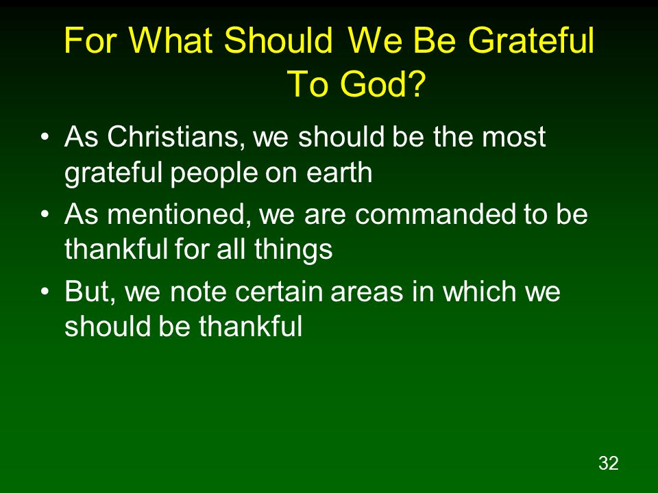 For What Should We Be Grateful To God