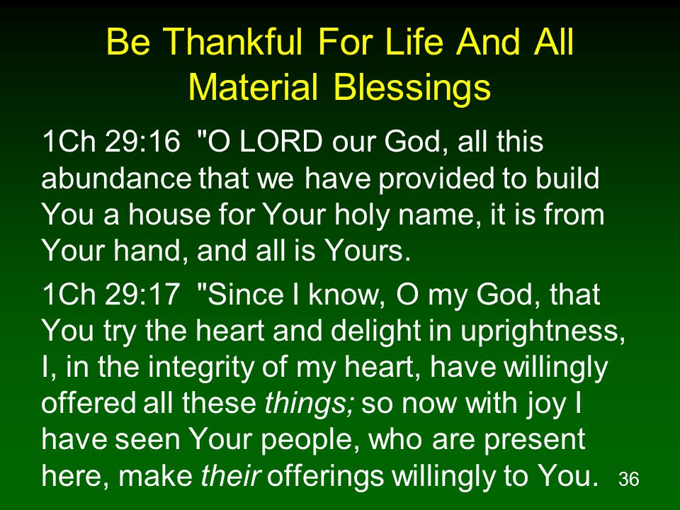 Be Thankful For Life And All Material Blessings