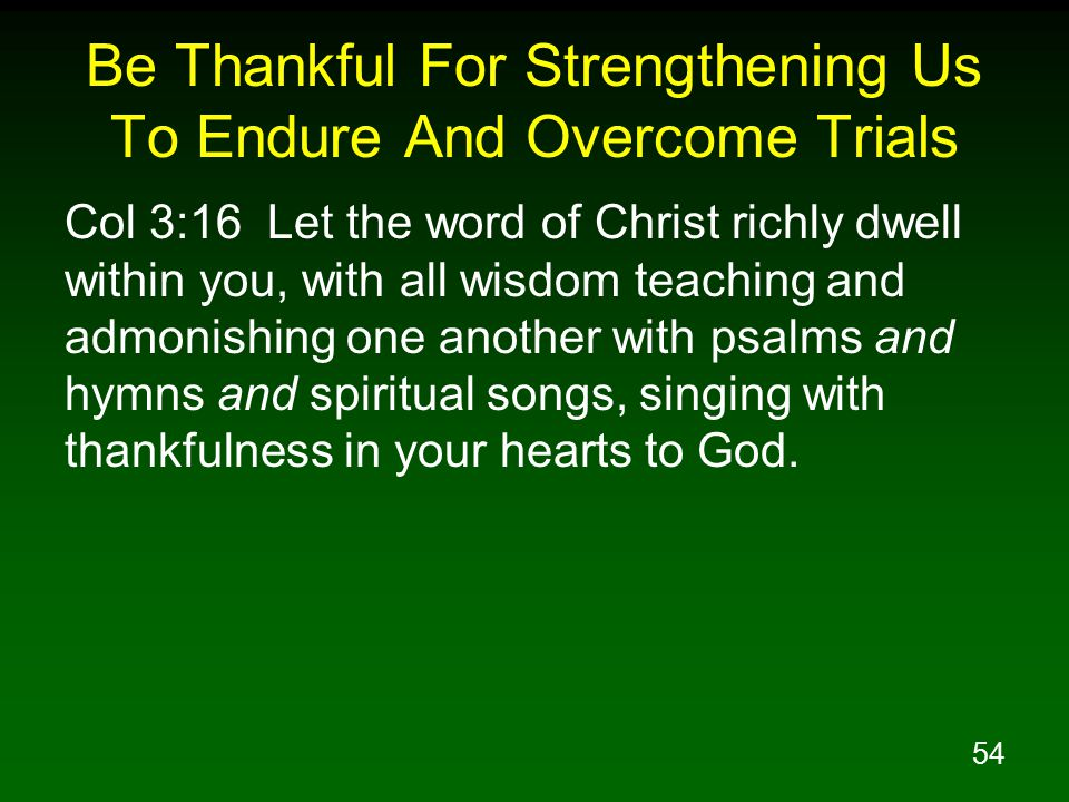 Be Thankful For Strengthening Us To Endure And Overcome Trials