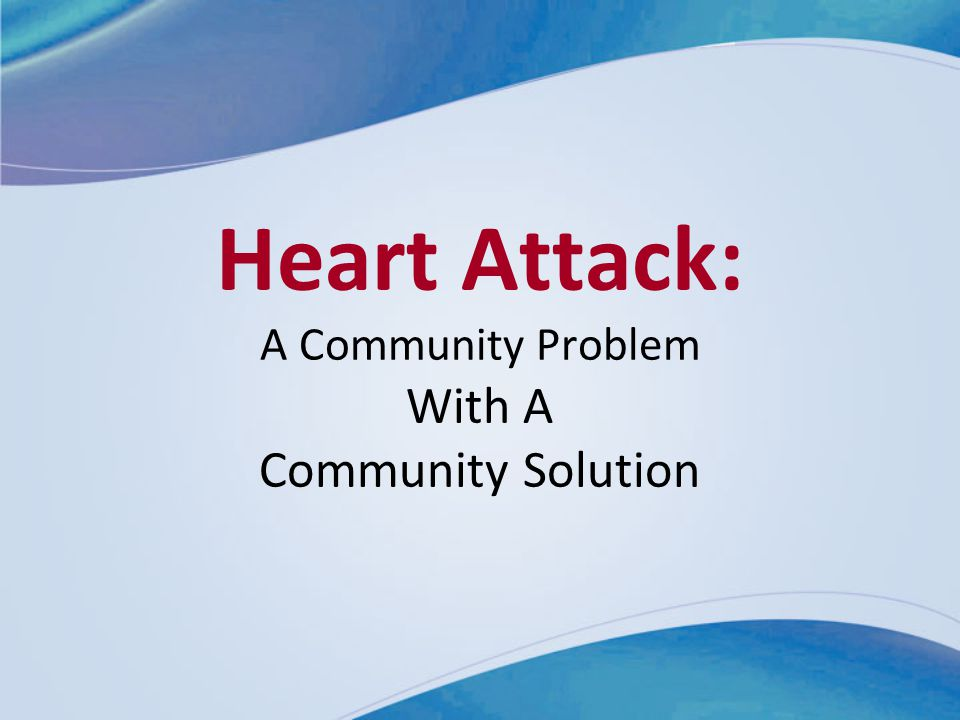 Heart Attack: A Community Problem With A Community Solution