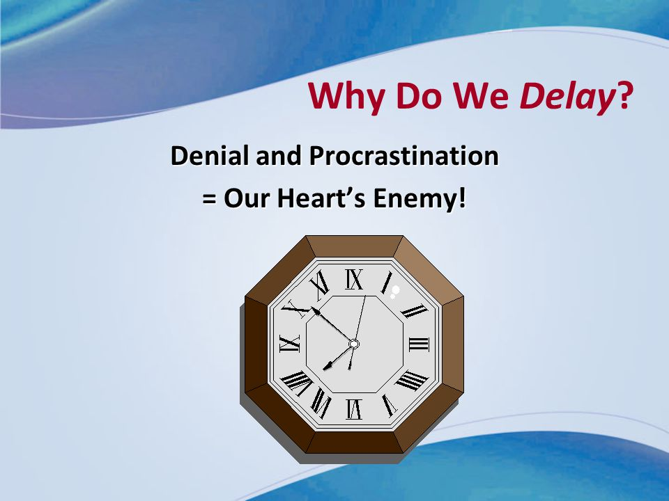 Denial and Procrastination